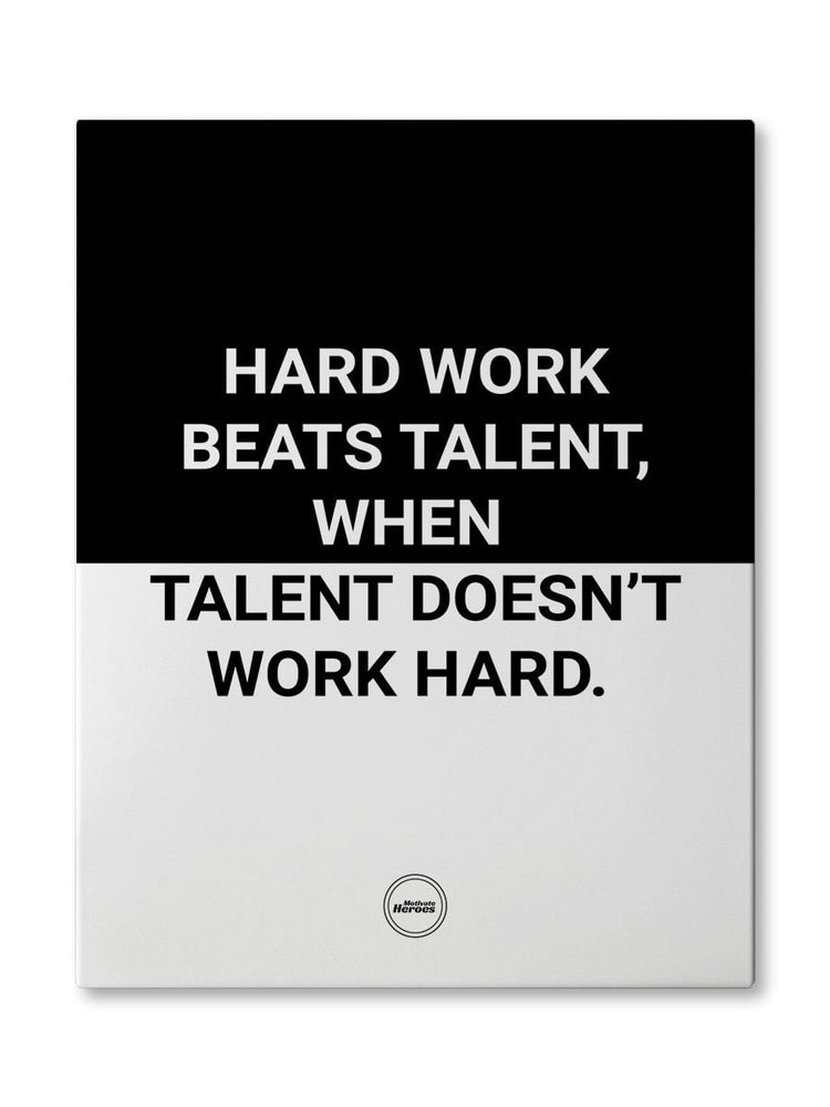 HARD WORK BEATS TALENT - CANVAS PRINT