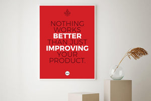 NOTHING WORKS BETTER THAN JUST IMPROVING YOUR PRODUCT - Motivate Heroes