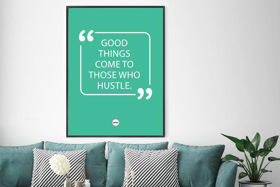 GOOD THINGS COME TO THOSE WHO HUSTLE - Motivate Heroes