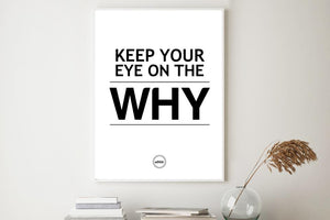 KEEP YOUR EYE ON THE WHY - Motivate Heroes