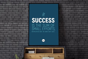 SUCCESS IS THE SUM OF SMALL EFFORTS - Motivate Heroes