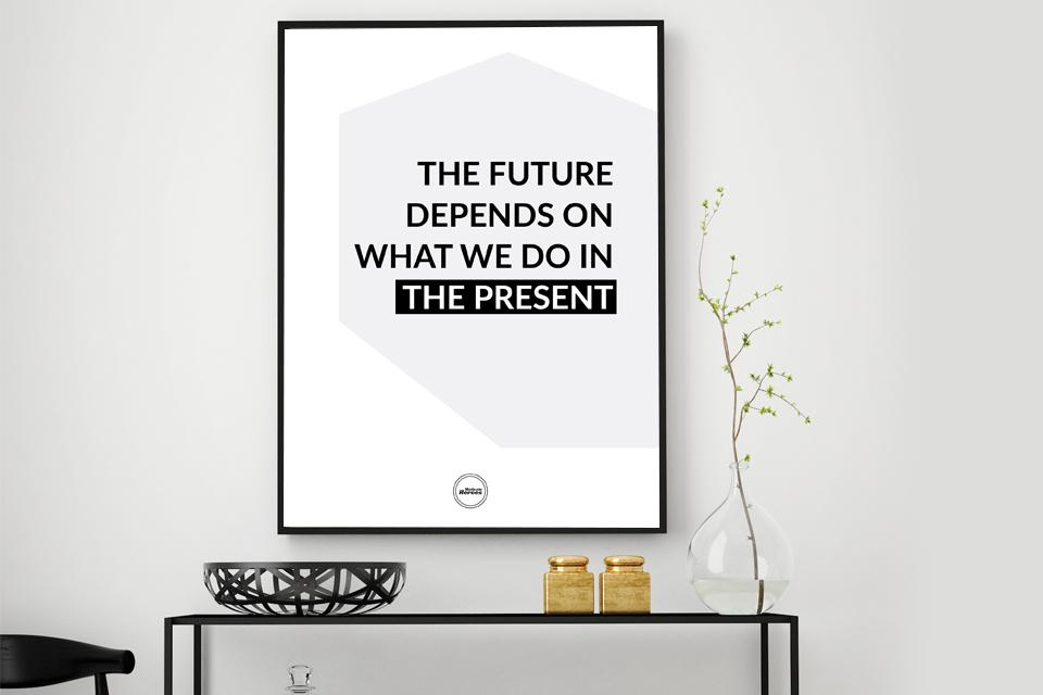 THERE FUTURE DEPENDS ON WHAT WE DO IN THE PRESENT - Motivate Heroes