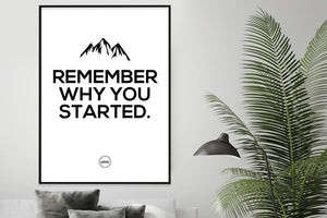 REMEMBER WHY YOU STARTED - Motivate Heroes