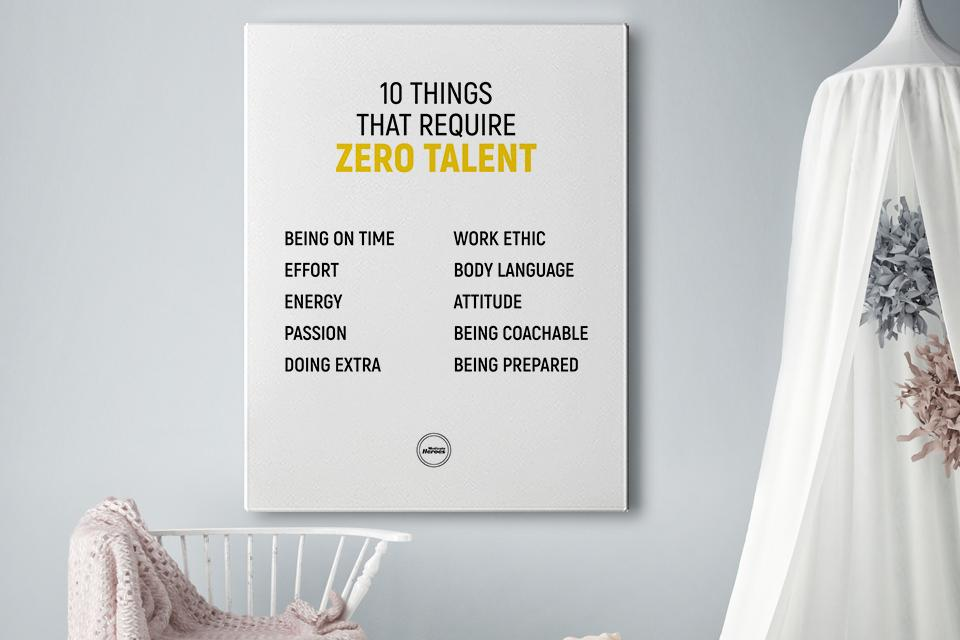 10 THINGS THAT REQUIRE ZERO TALENT - CANVAS PRINT - Motivate Heroes