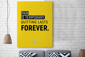 PAIN IS TEMPORARY QUITTING LASTS FOREVER - CANVAS PRINT - MOTIVATE HEROES