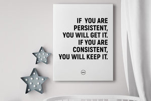 IF YOU ARE PERSISTENT - CANVAS PRINT - MOTIVATE HEROES
