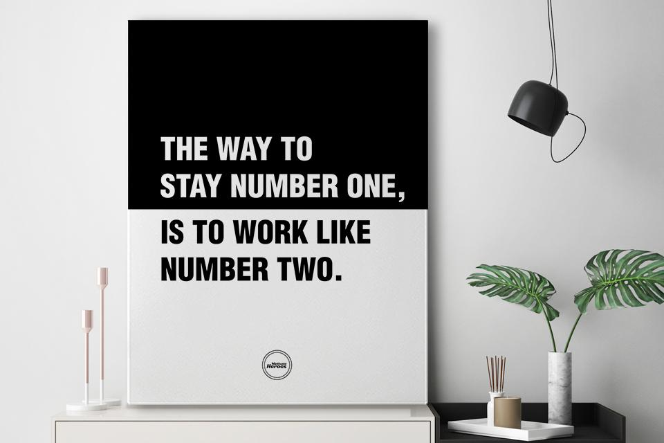 THE WAY TO STAY NUMBER ONE IS TO WORK LIKE NUMBER TWO - CANVAS PRINT - MOTIVATE HEROES