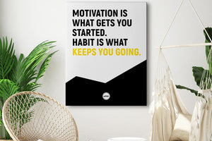 MOTIVATION IS WHAT GETS YOU STARTED - CANVAS PRINT - MOTIVATE HEROES
