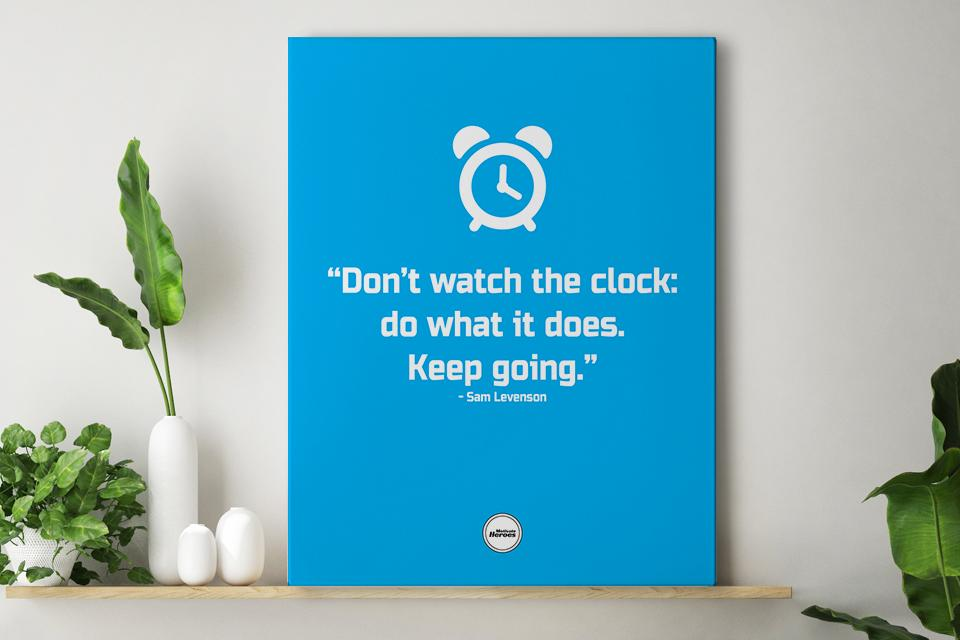 DON'T WATCH THE CLOCK - CANVAS PRINT - MOTIVATE HEROES