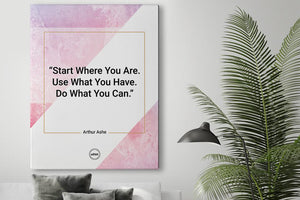 START WHERE YOU ARE USE WHAT YOU CAN - CANVAS PRINT - MOTIVATE HEROES