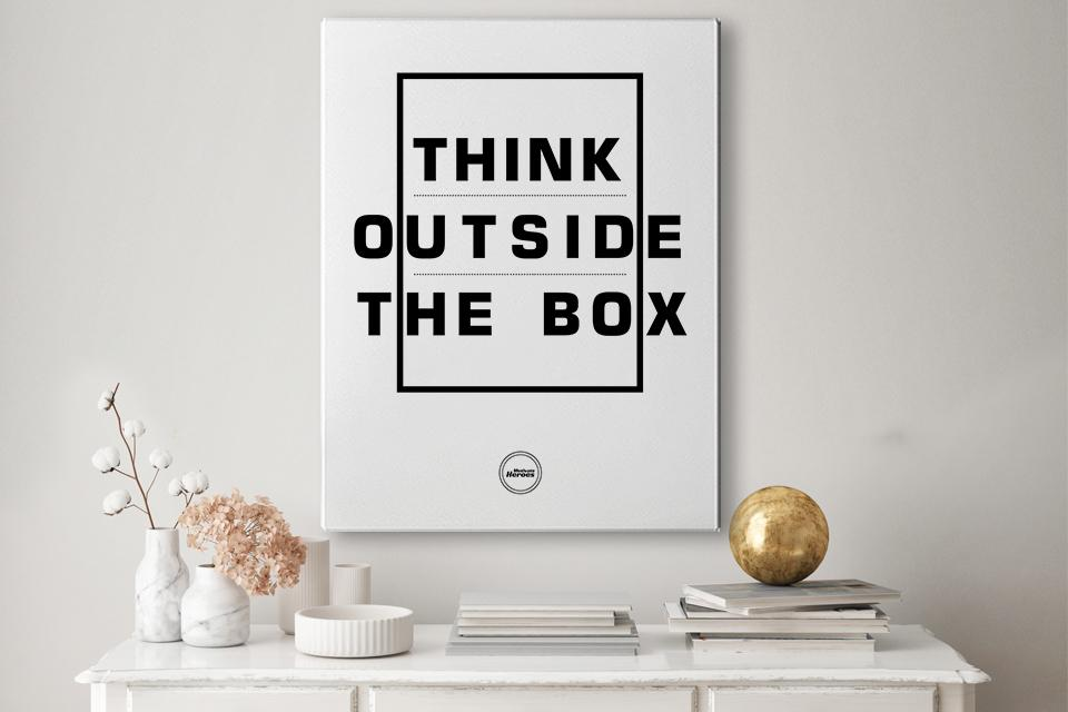 THINK OUTSIDE THE BOX - CANVAS PRINT - MOTIVATE HEROES