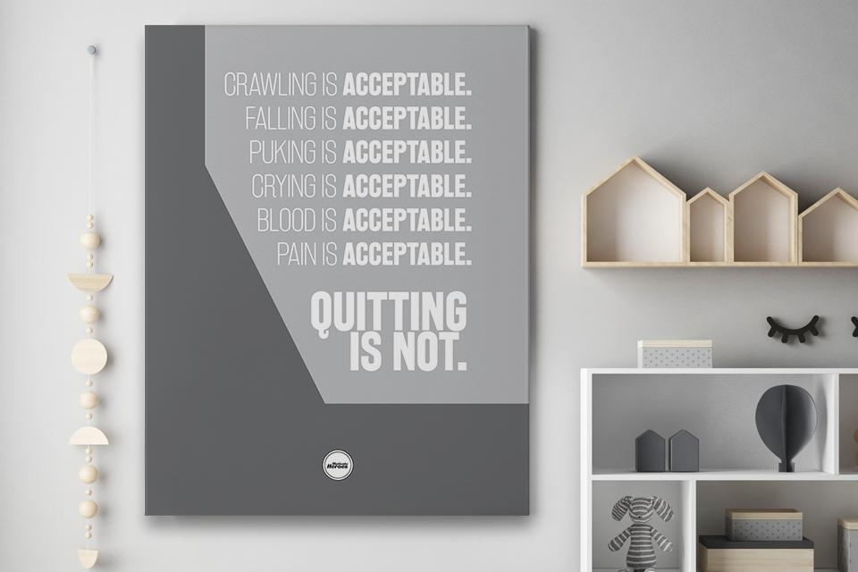 QUITTING IS NOT ACCEPTABLE - CANVAS PRINT - MOTIVATE HEROES
