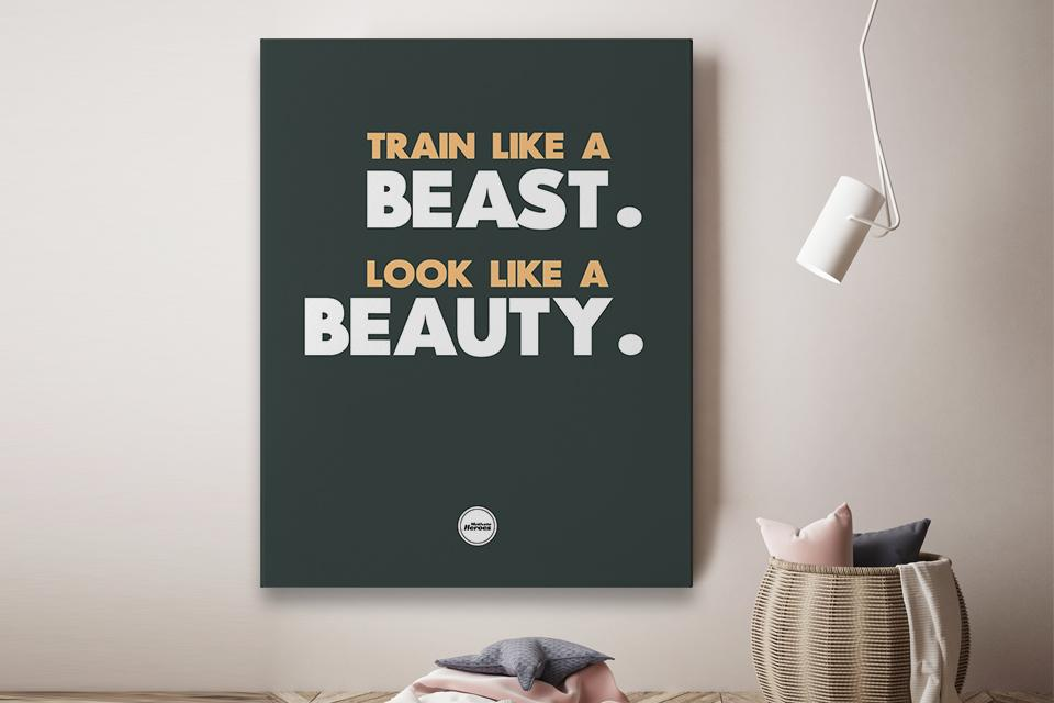 TRAIN LIKE A BEAST LOOK LIKE A BEAUTY - CANVAS PRINT - MOTIVATE HEROES