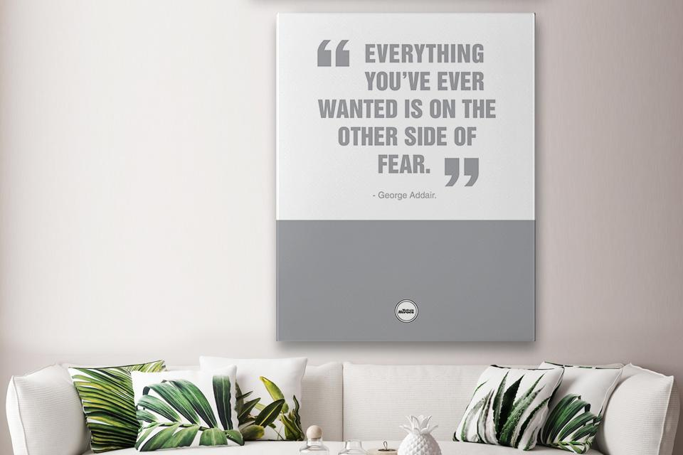 EVERYTHING YOU'VE EVER WANTED  - CANVAS PRINT - Motivate Heroes