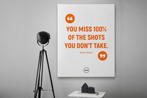 YOU MISS 100 PERCENT OF THE SHOTS YOU DON'T TAKE  - CANVAS PRINT