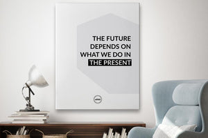 THE FUTURE DEPENDS ON WHAT WE DO IN THE PRESENT  - CANVAS PRINT - Motivate Heroes