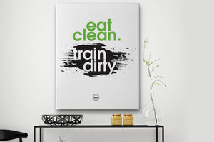 EAT CLEAN TRAIN DIRTY - CANVAS PRINT - Motivate Heroes
