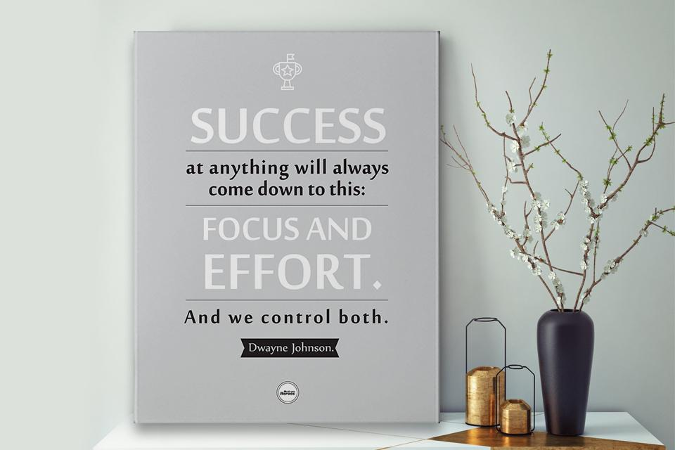 SUCCESS COMES DOWN TO FOCUS AND EFFORT - CANVAS PRINT - Motivate Heroes