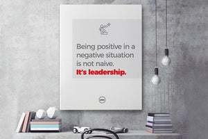 BEING POSITIVE IN A NEGATIVE SITUATION IS NOT NAIVE, IT'S LEADERSHIP - CANVAS PRINT