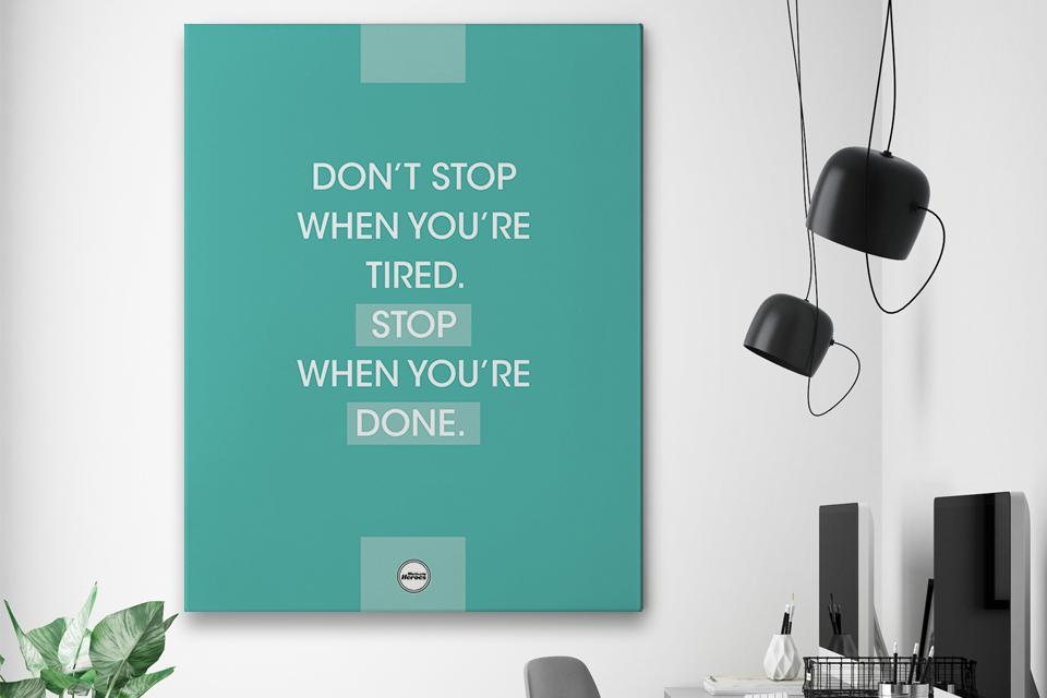 DON'T STOP WHEN YOU'RE TIRED. STOP WHEN YOU'RE DONE - CANVAS PRINT - Motivate Heroes