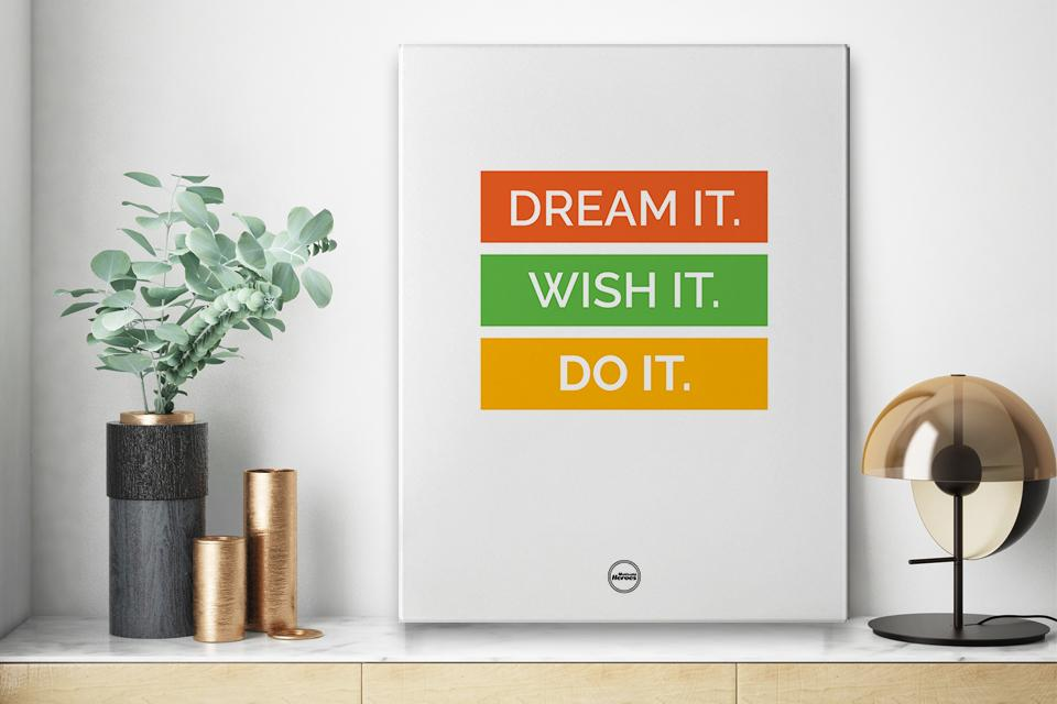 DREAM IT WISH IT DO IT - CANVAS PRINT - Motivate Heroes