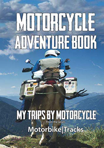 Motorcycle Adventure Book: My trips by motorcycle
