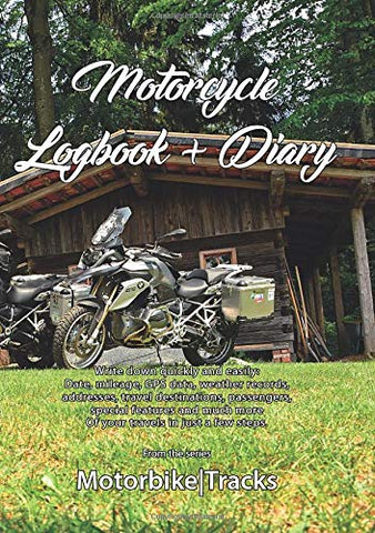 THE MOTORBIKE LOGBOOK & DIARY:  to remember your motorcycle trips and adventures