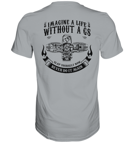 "GS Vintage Shirt ""Imagine a Life without a GS"" - RetroStyle Premium Shirt"