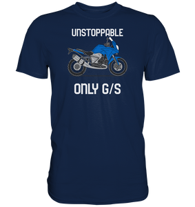 UNSTOPPABLE ONLY GS  Premium-Shirt in 3 Farben lieferbar
