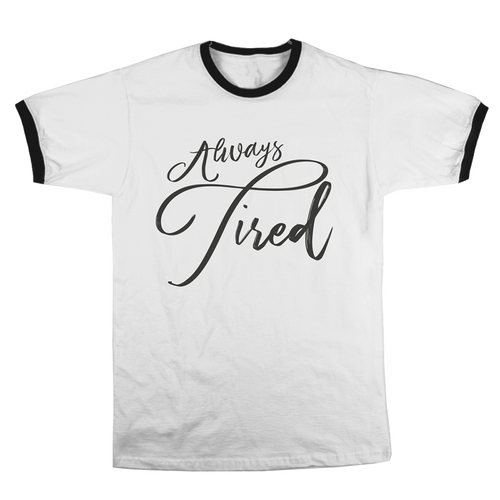 'Always Tired' Ringer T-Shirt