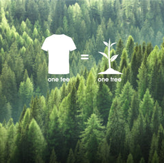 """one tee t-shirt = one tree planted in cooperation with """"one tree planted"""" to reforest"""