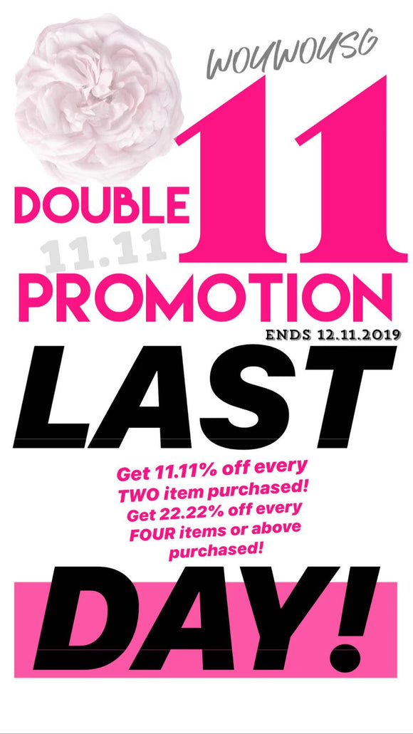 LAST DAY!!! WOUWOUSG DOUBLE 11 RETAIL PROMO!!! DONT MISS IT!!!