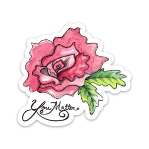 You Matter Rose Sticker