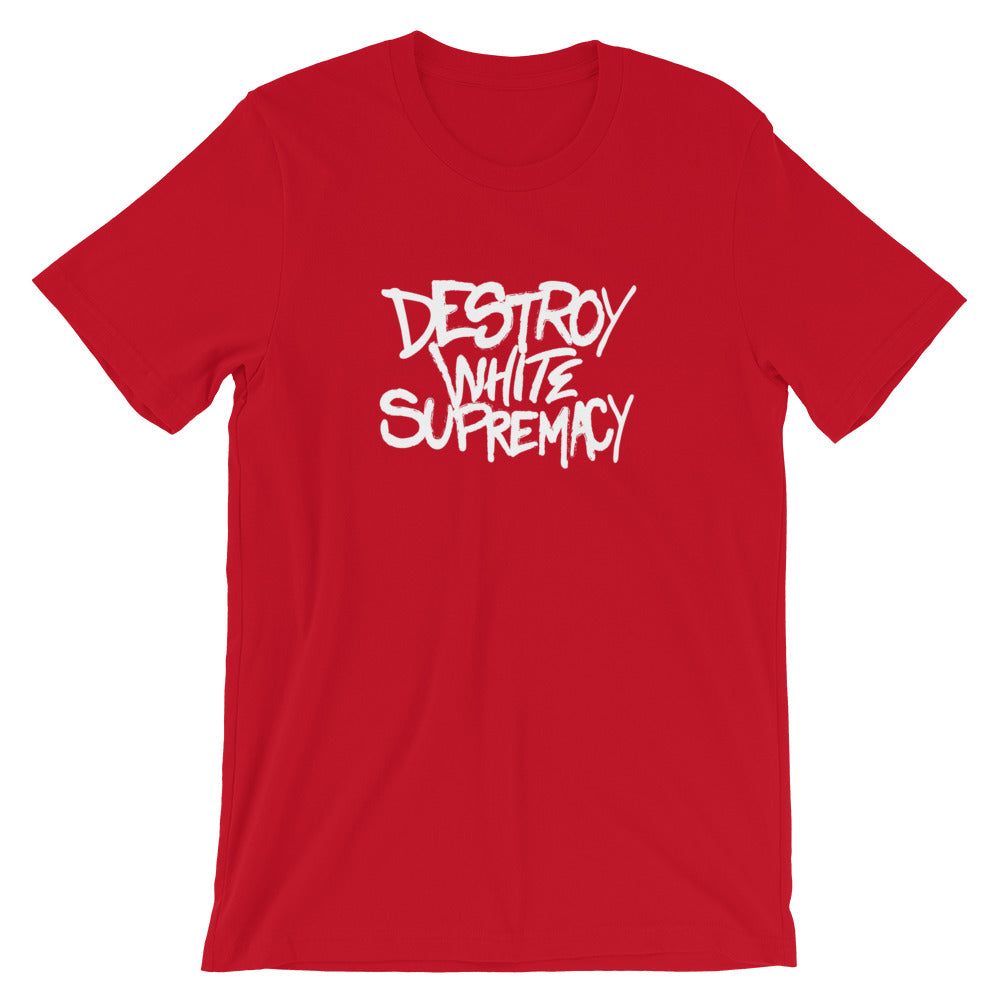 Destroy White Supremacy Unisex T-Shirt