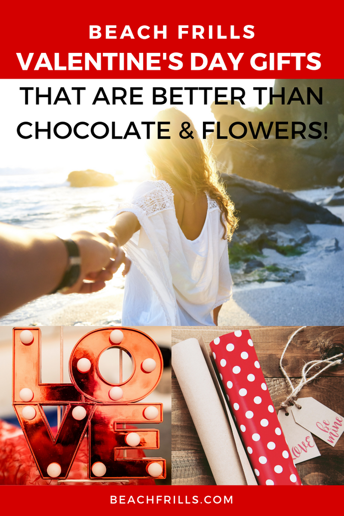 Beach Frills has Valentine's Day Gifts that Beat Chocolate & Flowers!