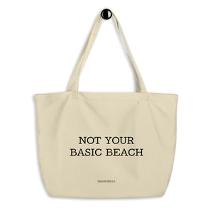 """NOT YOUR BASIC BEACH"" Large Organic Tote Bag"