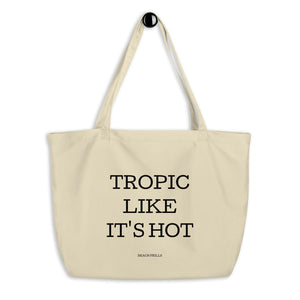 """TROPIC LIKE IT'S HOT"" Large Organic Tote Bag"