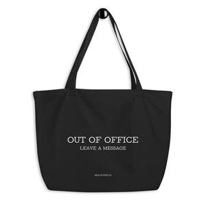 """OUT OF OFFICE"" Large Organic Tote Bag"