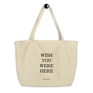 """WISH YOU WERE HERE"" Large Organic Tote Bag"