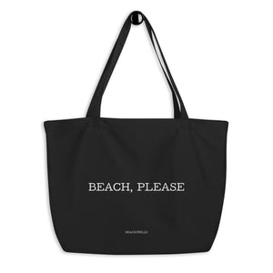 """BEACH, PLEASE"" Large Organic Tote Bag"