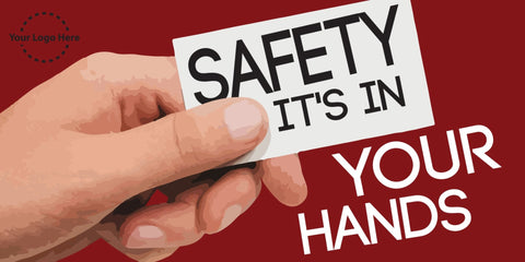 Safety Is In Your Hands Banner - #225421