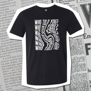 """Who told you?"" Black Short Sleeve"