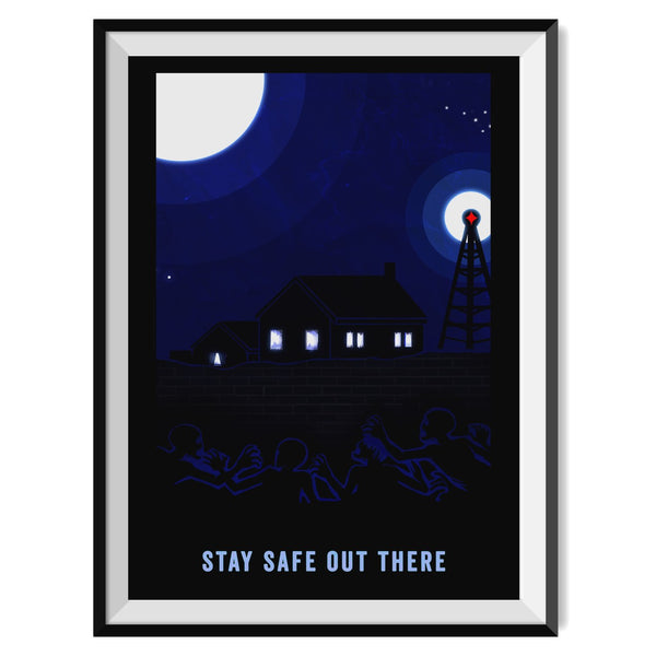 Stay Safe Out There Poster