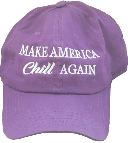 """Make America Chill Again"" Hat - One size fits all"