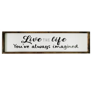 Live the life you've always imagined wall art
