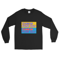 Tune in Funk out Long Sleeve T-Shirt