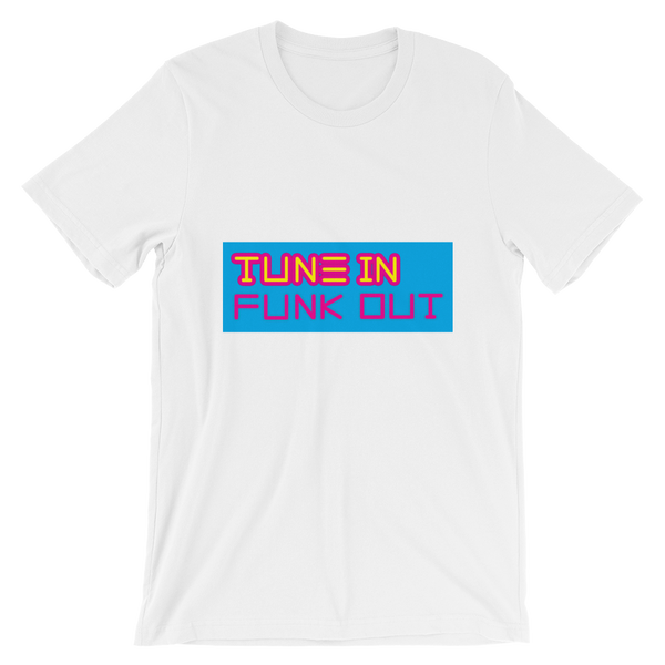 Tune in Funk out T-Shirt ©Rayspect