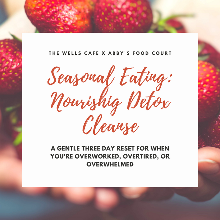 Seasonal Nourishing Cleanse with Abby's Food Court