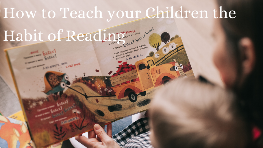 How to Teach your Children the Habit of Reading