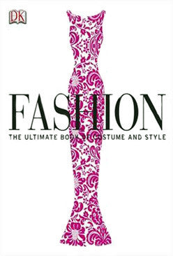 Fashion: The Ultimate Book of Costume and Style (HARD COVER )
